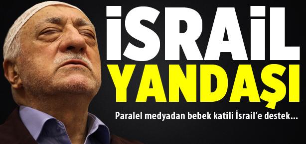 Paralel yapıdan İsrail'e destek!