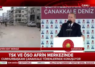 Cumhurbaşkanı Erdoğan: Afrin şehir merkezi bu sabah saat 8:30 itibariyle tamamen...
